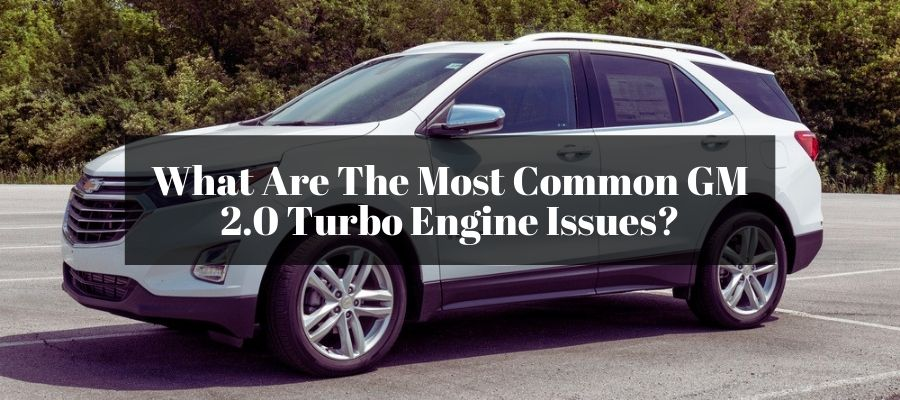 Getting to know if your GM 2.0 Turbo engine is good or bad.