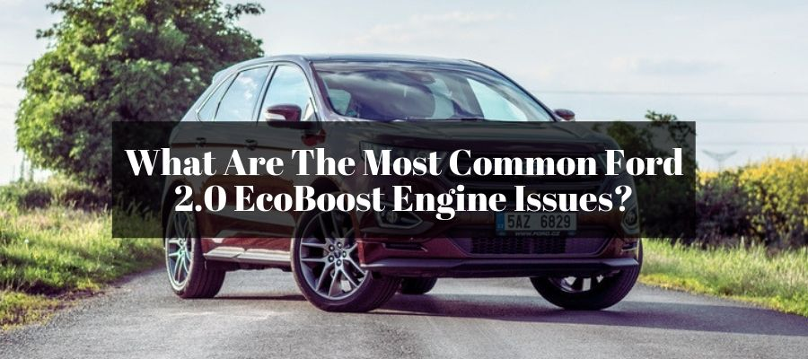 Are there any issues with my 2.0 Ecoboost engine? Let's find out.