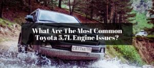 Learning the symptoms and causes of failing the engine of Toyota 3UR-Fe.