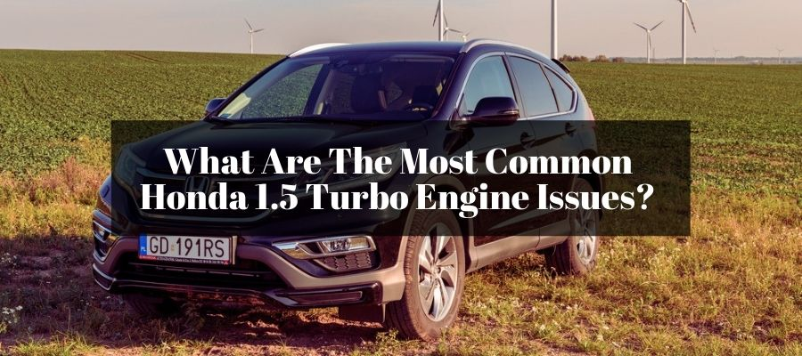 Knowing how great is the Honda 1.5 Turbo engine can make you less worry when it comes to driving performance.