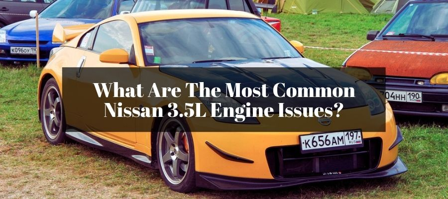 Is the Nissan VQ engine reliable? Is there anything that will cause the engine to act up?
